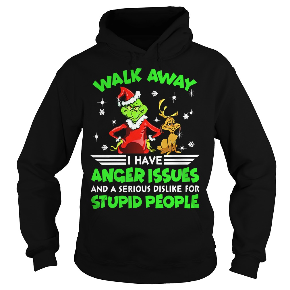 Grinch and Max walk away I have anger issues Hoodie