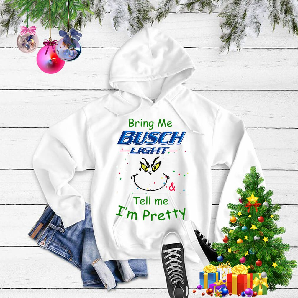 Grinch bring me Busch Light and tell me I'm pretty Sweater
