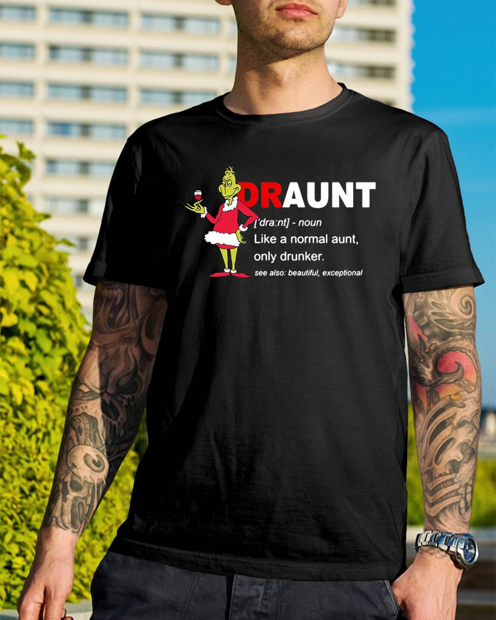 Grinch draunt definition like a normal aunt only drunker Christmas shirt
