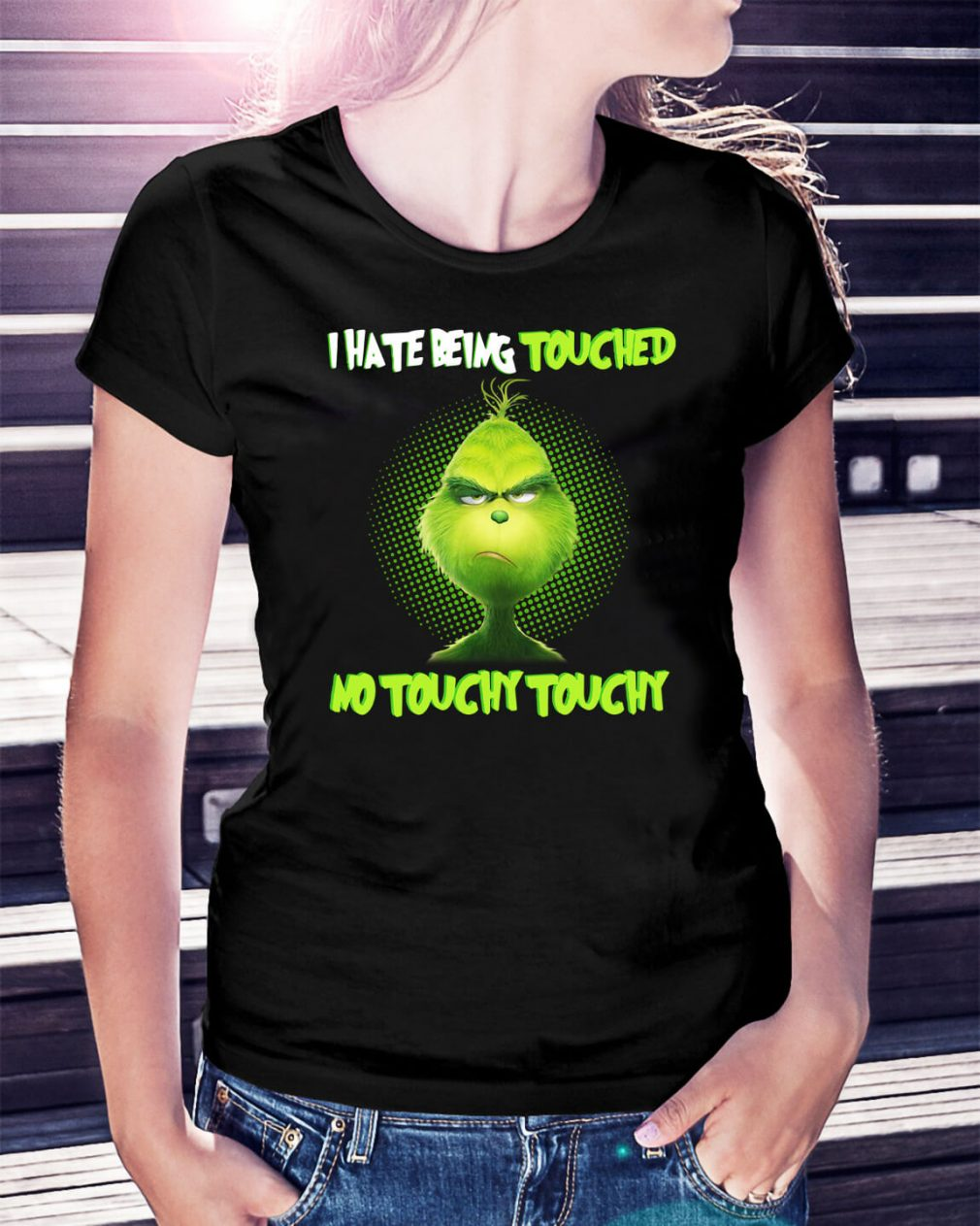 Grinch I hate being touched no touchy touchy Christmas Ladies Tee