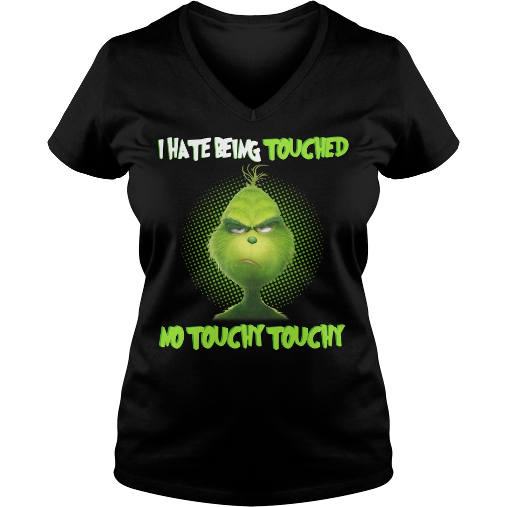 Grinch I hate being touched no touchy touchy Christmas V-neck T-shirt