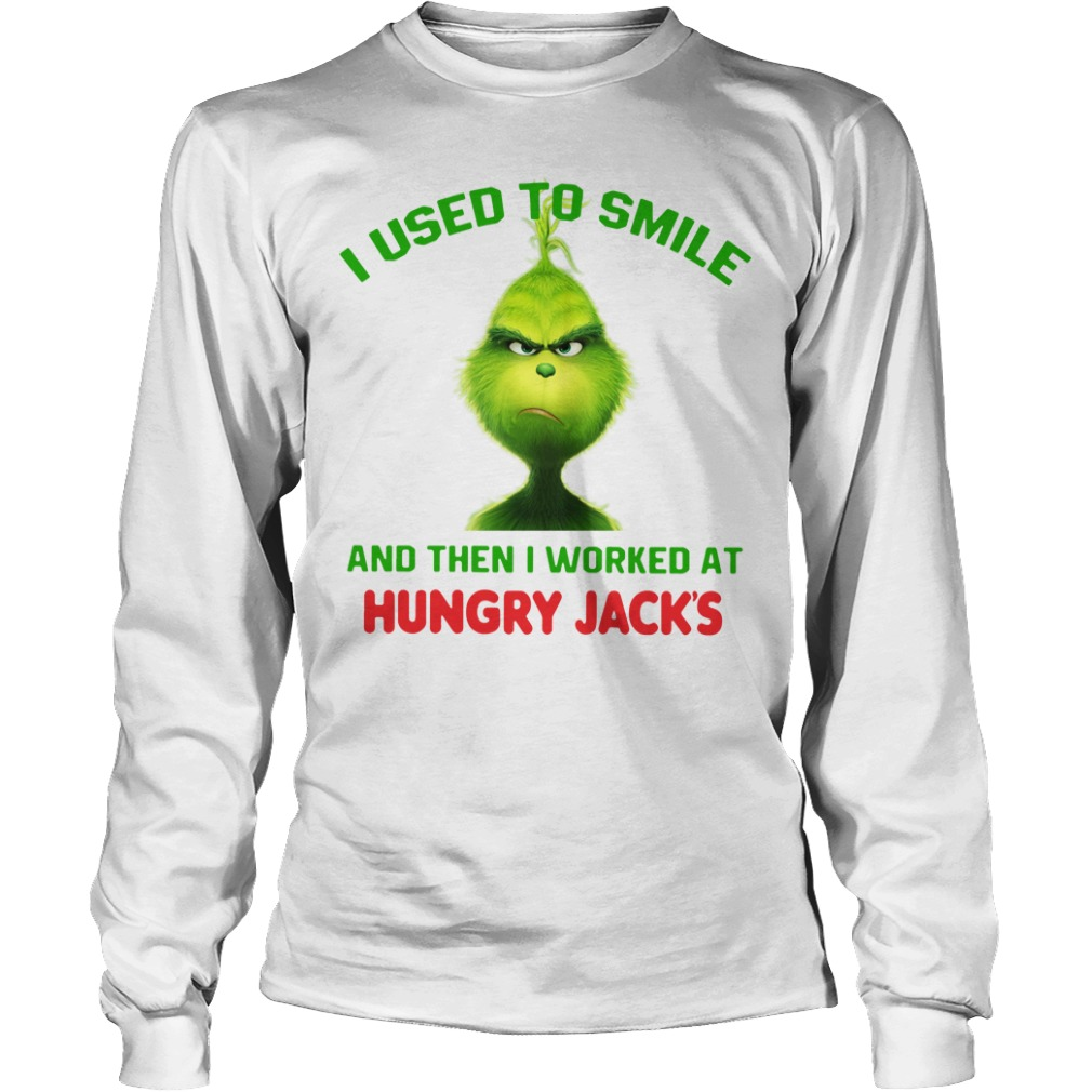 Grinch I used to smile and then I worked at Hungry Jack's Christmas Longsleeve Tee