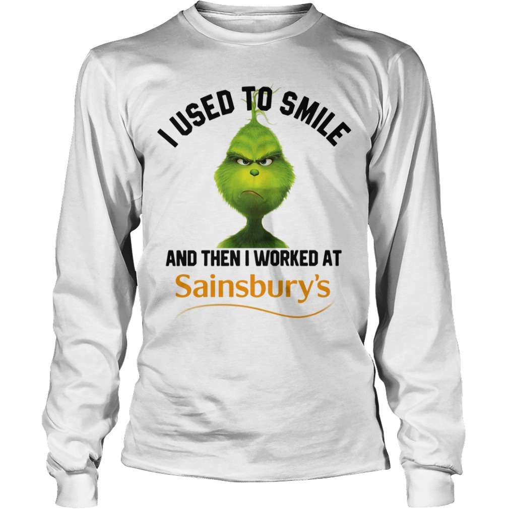 Grinch I used to smile and then I worked at Sainsbury's Christmas Longsleeve Tee