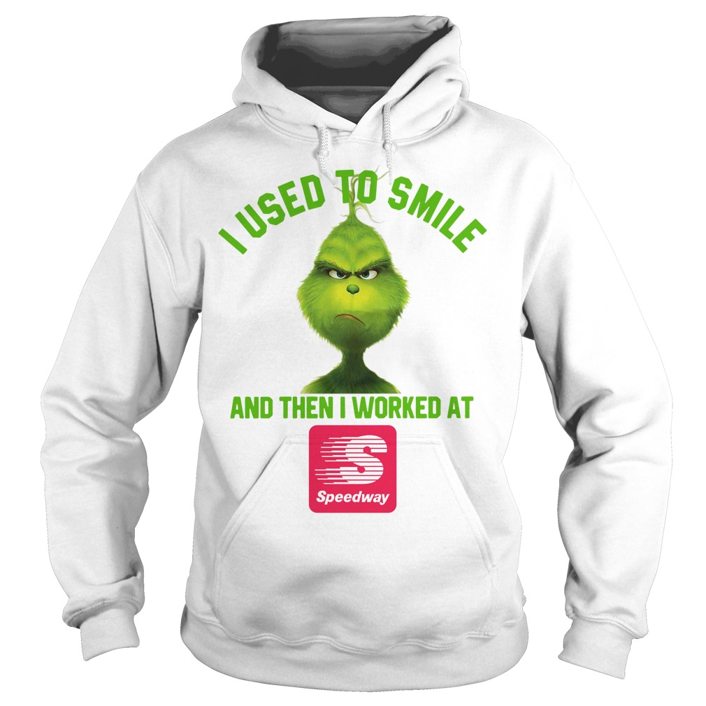 Grinch I used to smile and then I worked at Speedway Hoodie