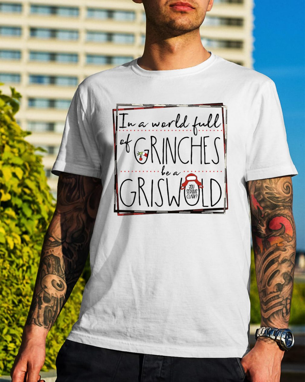 Grinch in a world full of Grinches be a Griswold Christmas Guys Shirt