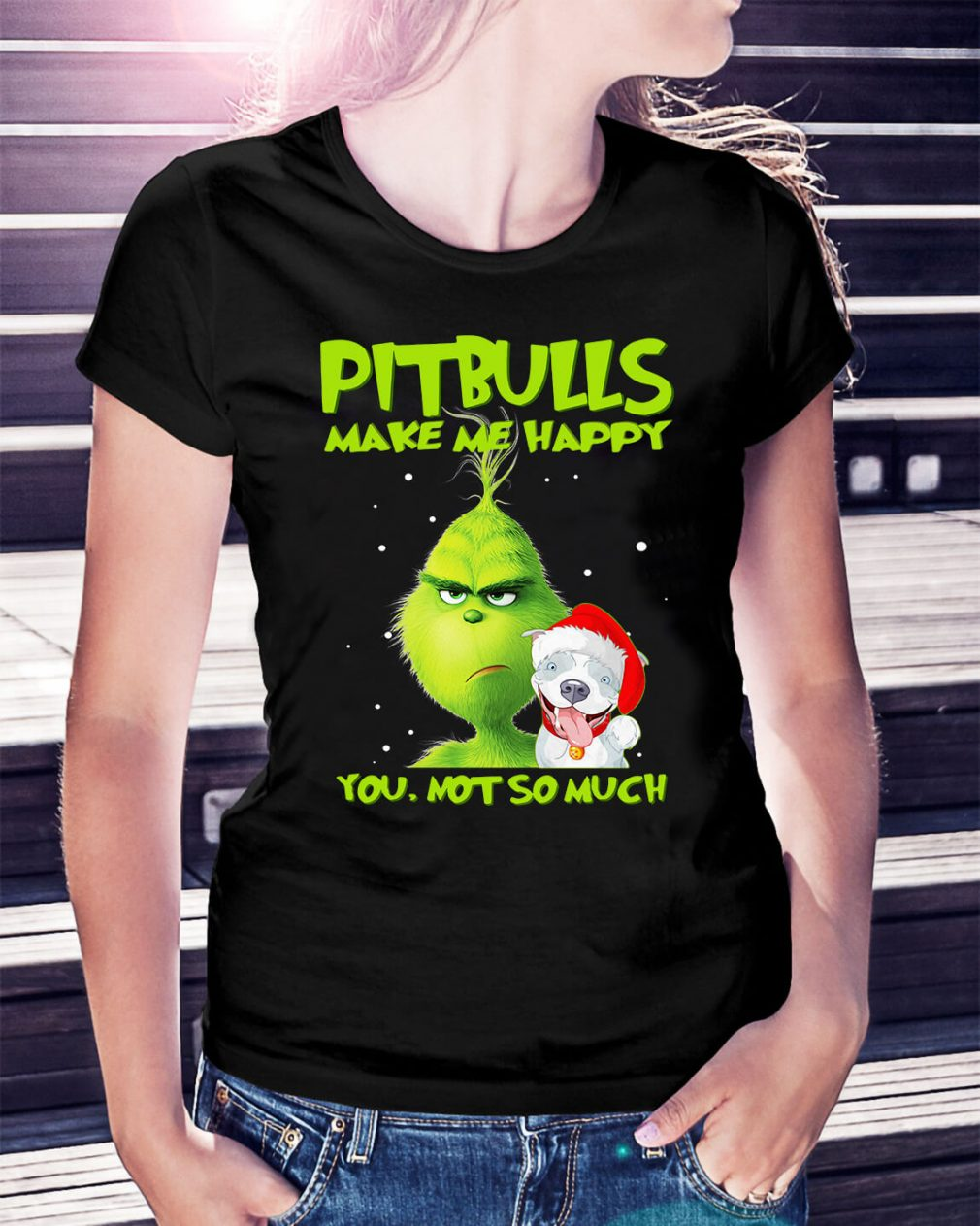 Grinch Pitbulls make me happy you not so much Christmas Ladies Tee