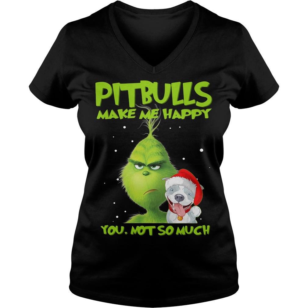 Grinch Pitbulls make me happy you not so much Christmas V-neck T-shirt