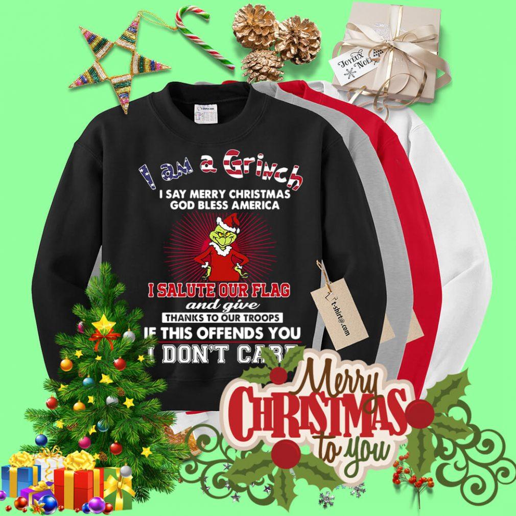 I am Grinch I say Merry Christmas God bless America shirt, sweater
