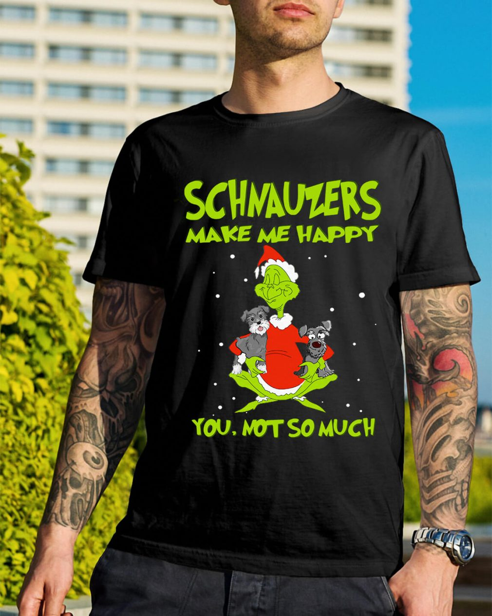 Grinch and Schnauzers make me happy you not so much shirt