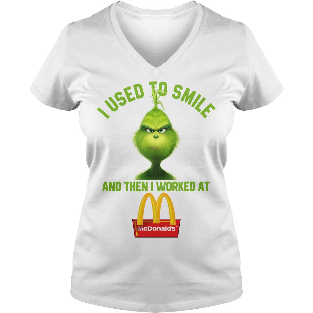 Grinch I used to smile and then I worked at McDonald's V-neck T-shirt