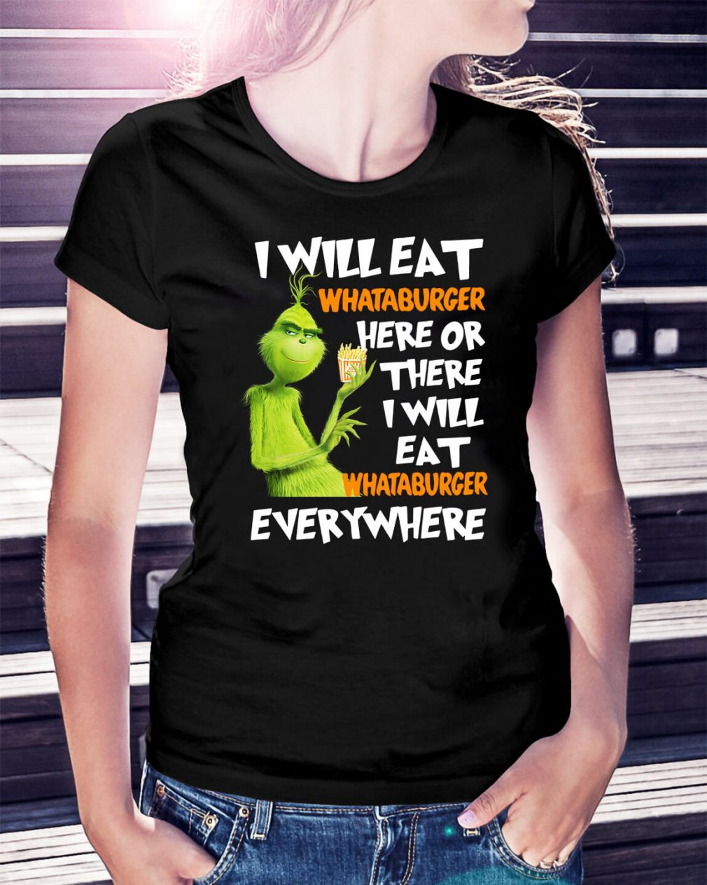 Grinch I will eat Whataburger here or there I will eat Whataburger Ladies Tee