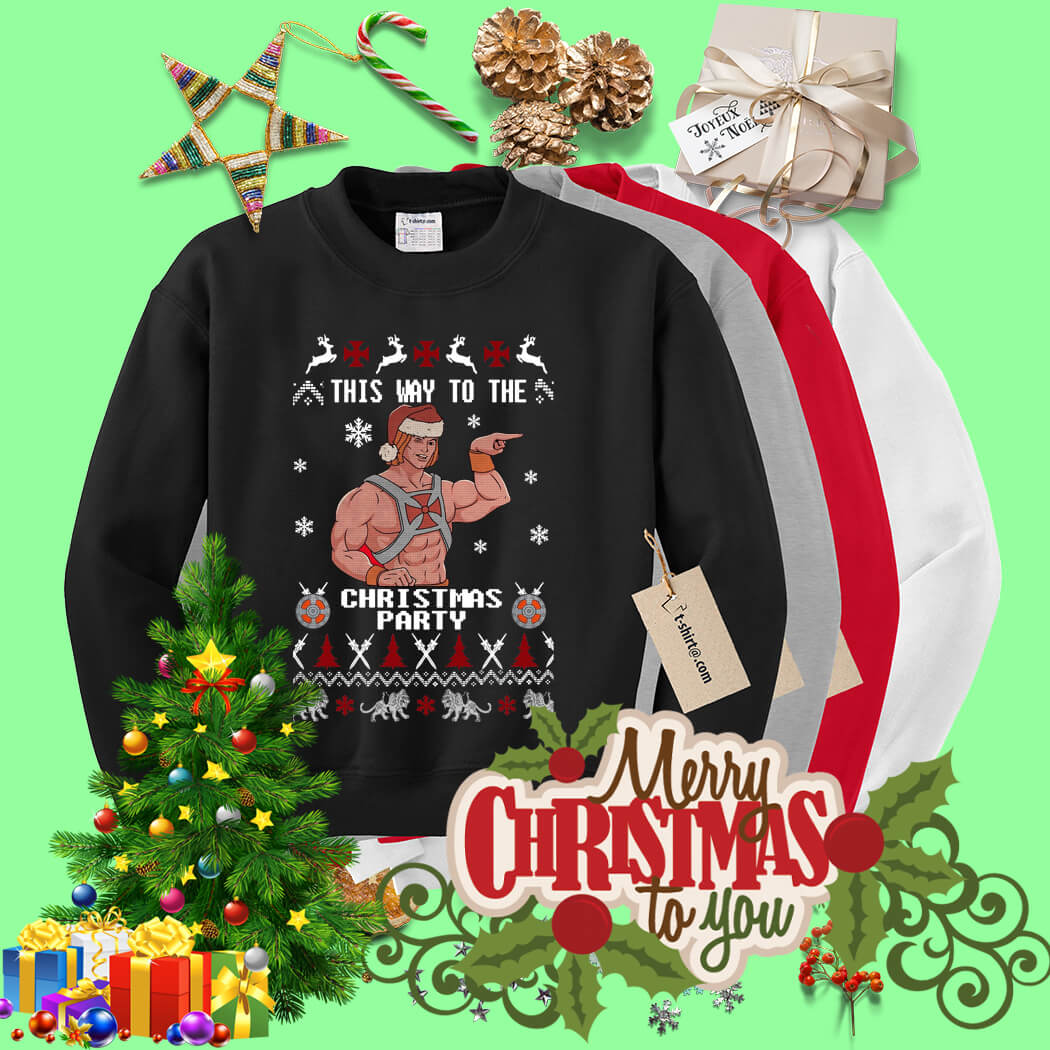 He Man Christmas.He Man This Way To The Christmas Party Ugly Sweater Shirt