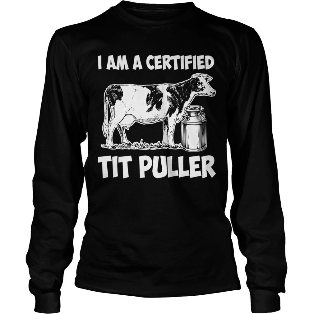 I am a certified tit puller Longsleeve Tee