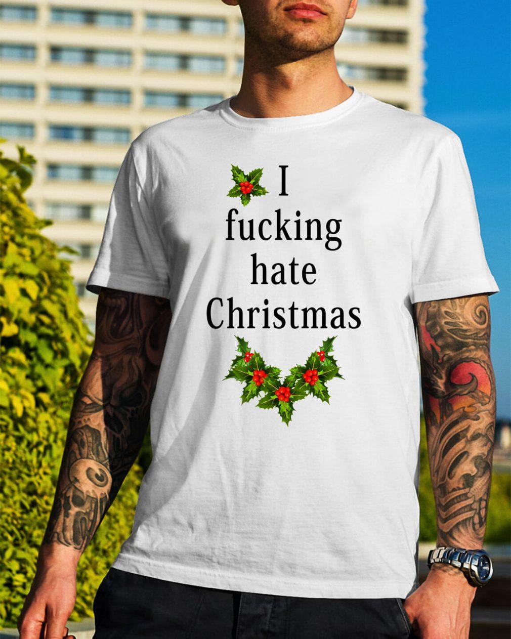 I fucking hate Christmas Guys Shirt
