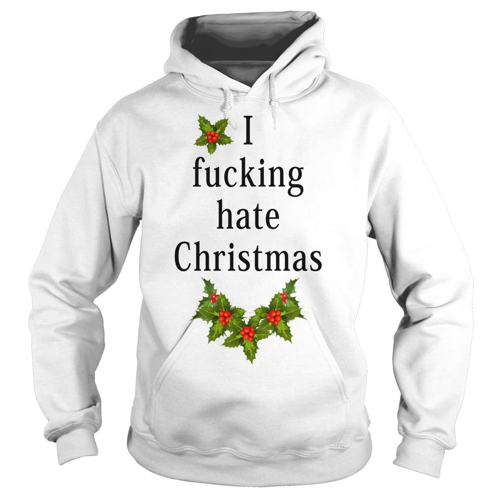 I fucking hate Christmas Hoodie