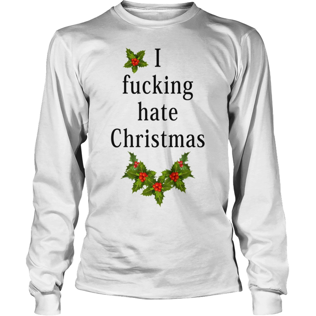 I fucking hate Christmas Longsleeve Tee