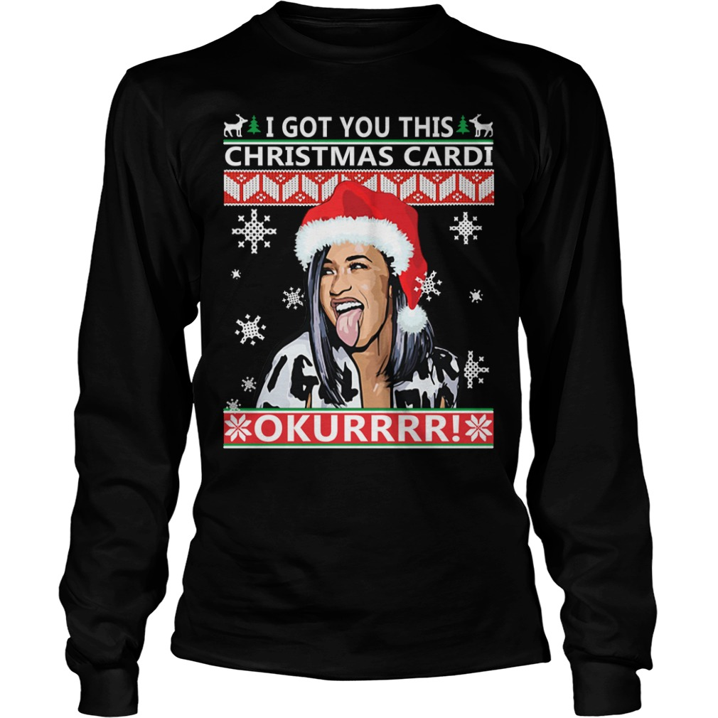 I got you this Christmas cardi Okurrr ugly Longsleeve Tee