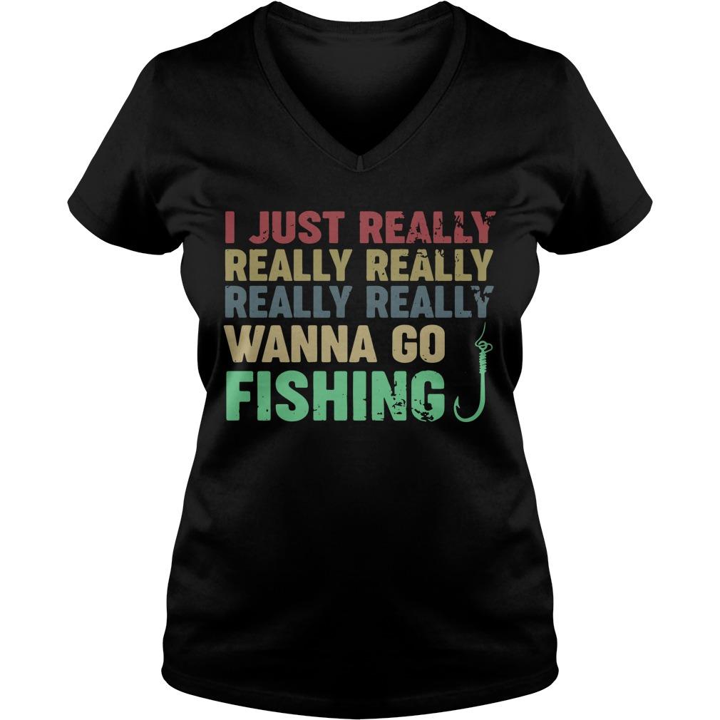 I just really really really really really wanna go fishing V-neck T-shirt