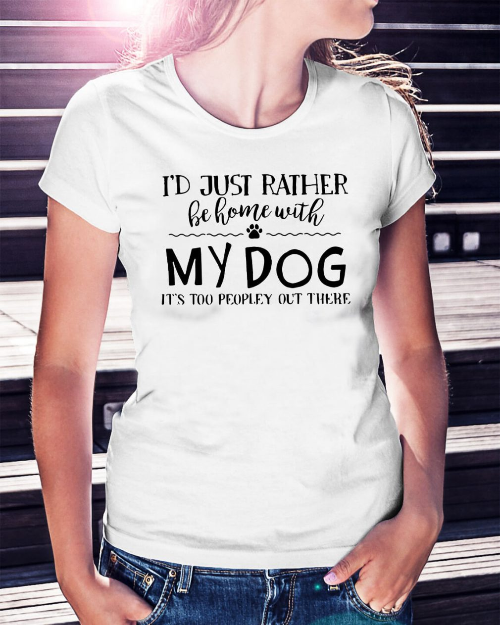 I'd just rather be home with my dog it's too peopley out there Ladies Tee