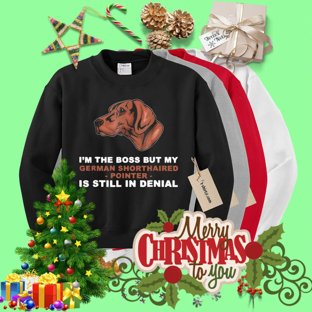 I'm the boss but my German Shorthaired Pointer is still in denial Sweater