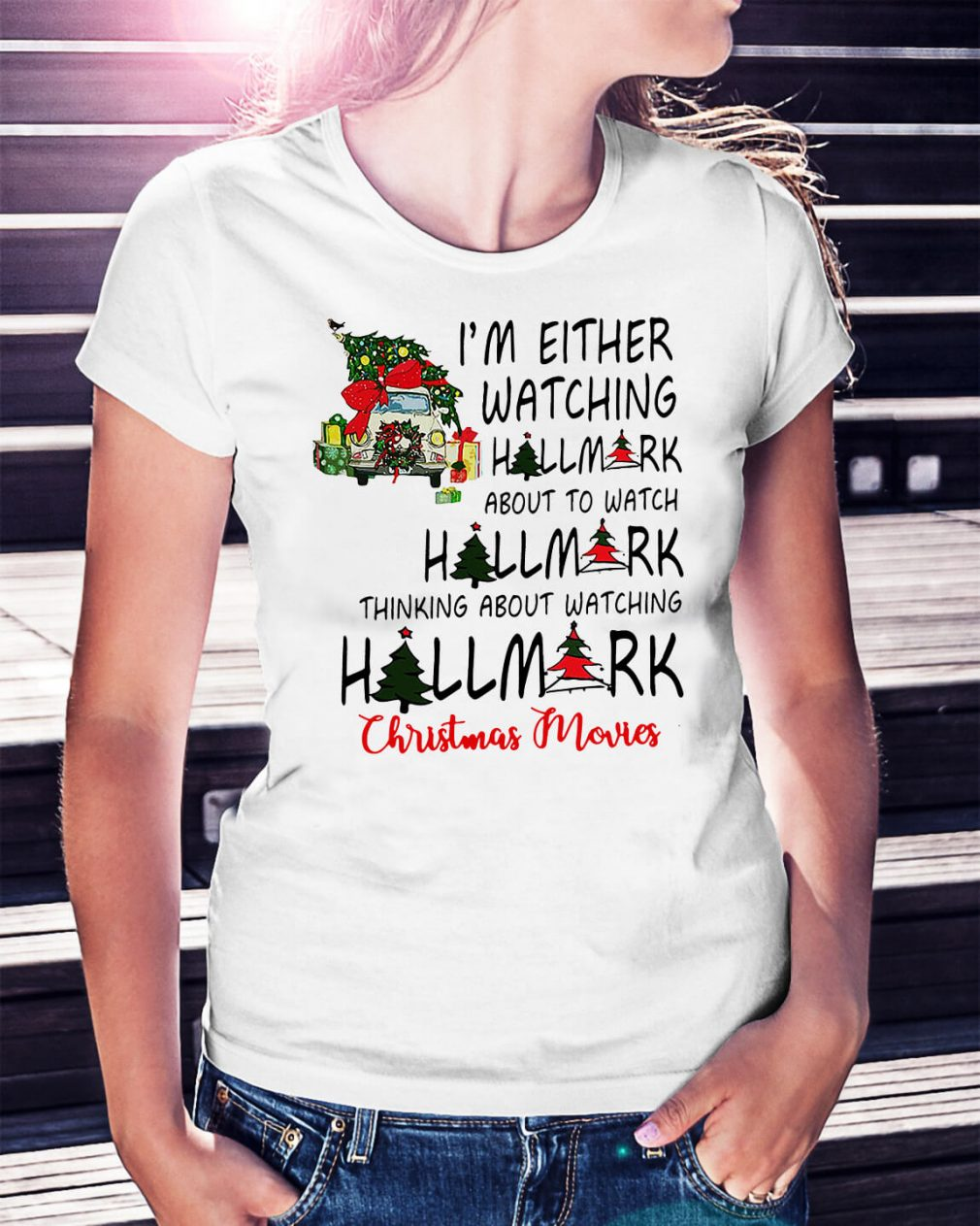 I'm either watching Hallmark about to Christmas Movies Ladies Tee