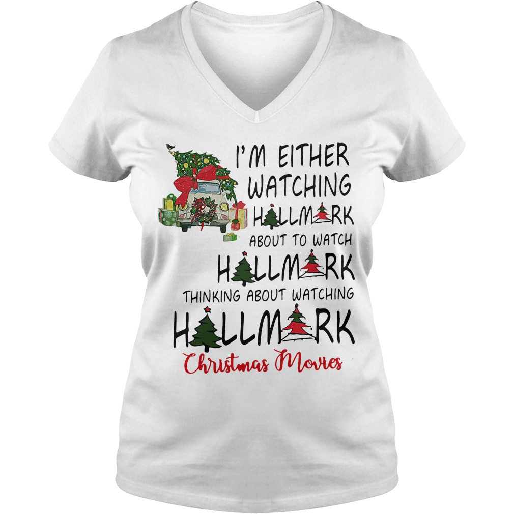 I'm either watching Hallmark about to Christmas Movies V-neck T-shirt