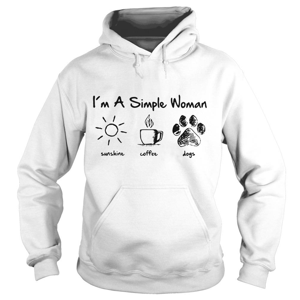 I'm a simple woman I like sunshine coffee and paw dogs Hoodie