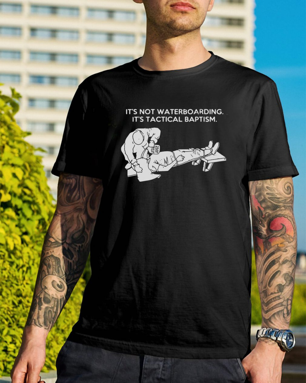 It's not waterboarding it's tactical baptism shirt