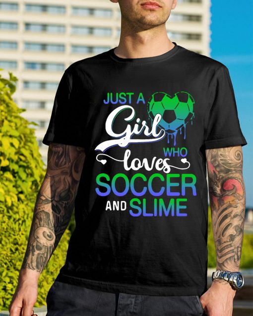 Just a girl who loves soccer and smile shirt