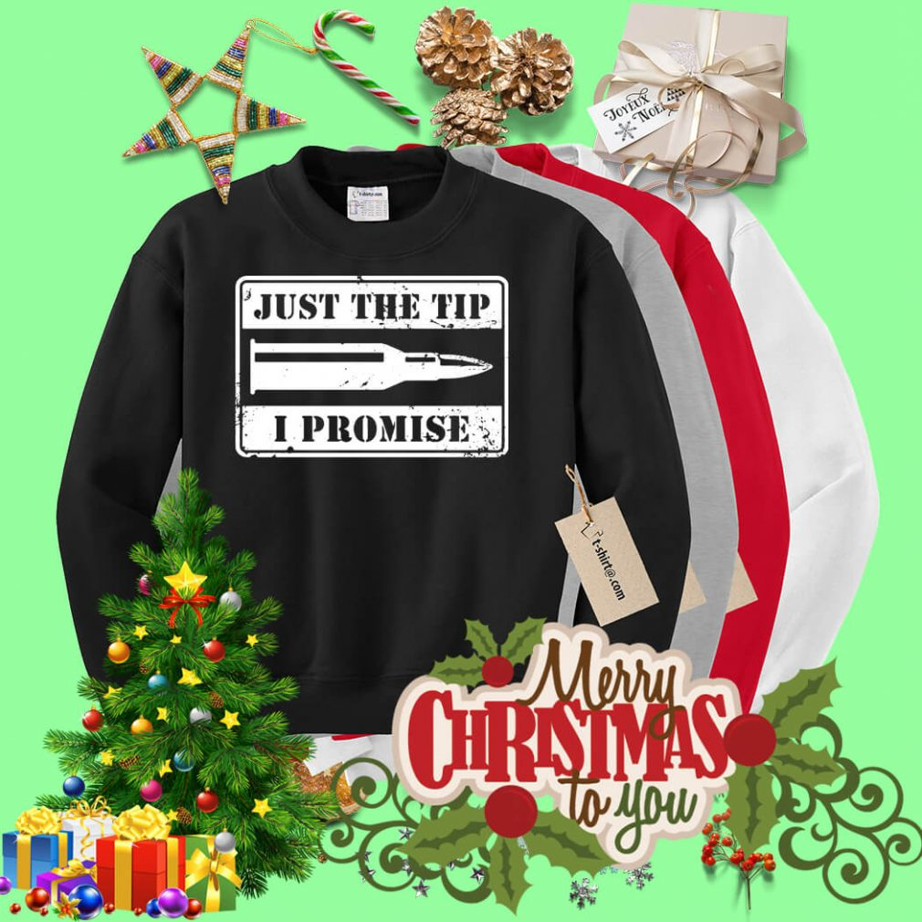 Just the tip I promise Sweater