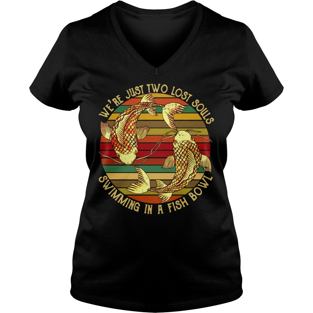 Koi we're just two lost souls swimming in a fish bowl vintage V-neck T-shirt