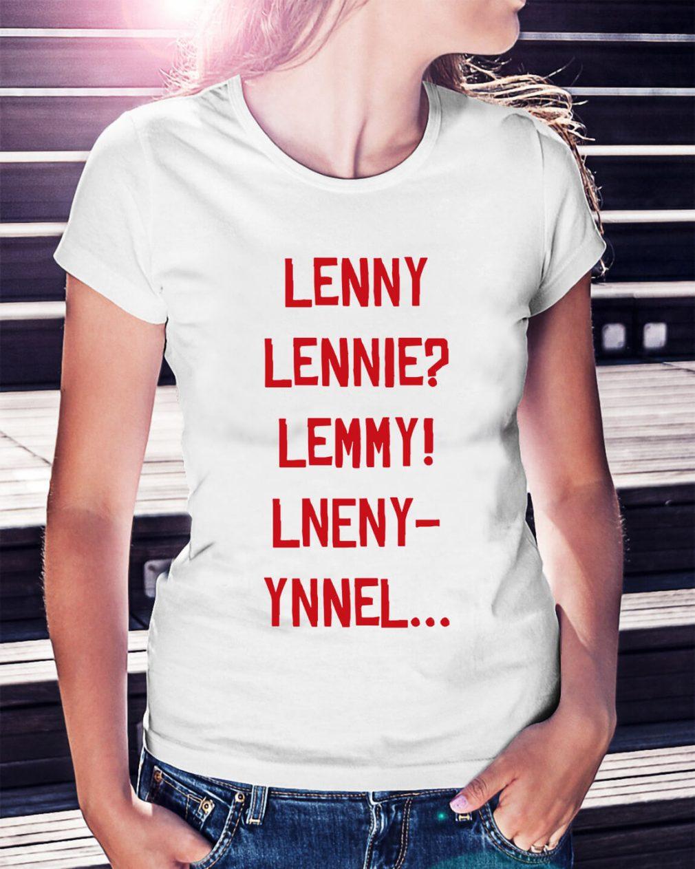Lenny Lennie Lemmy Lneny Ynnel Ladies Tee