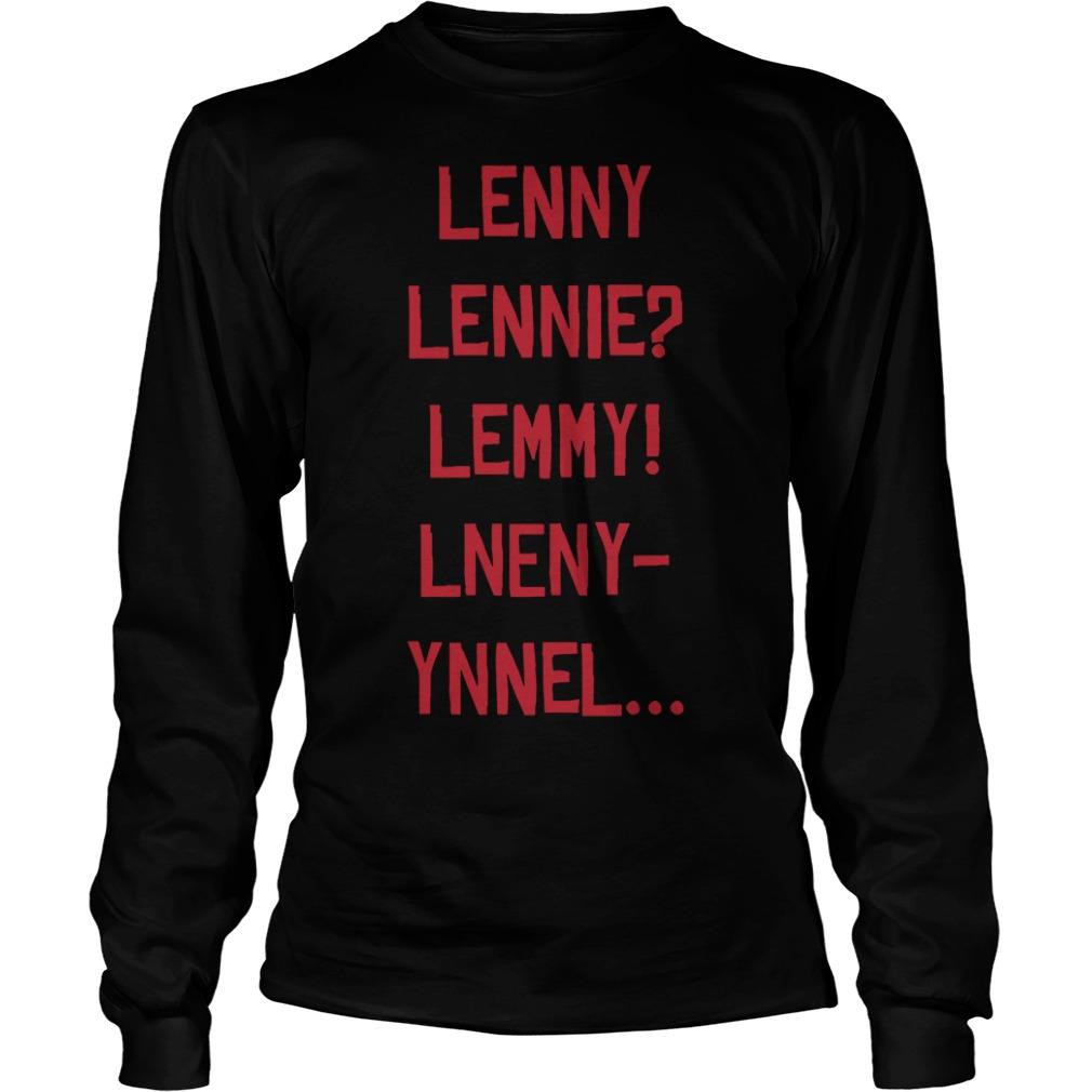 Lenny Lennie Lemmy Lneny Ynnel Longsleeve Tee