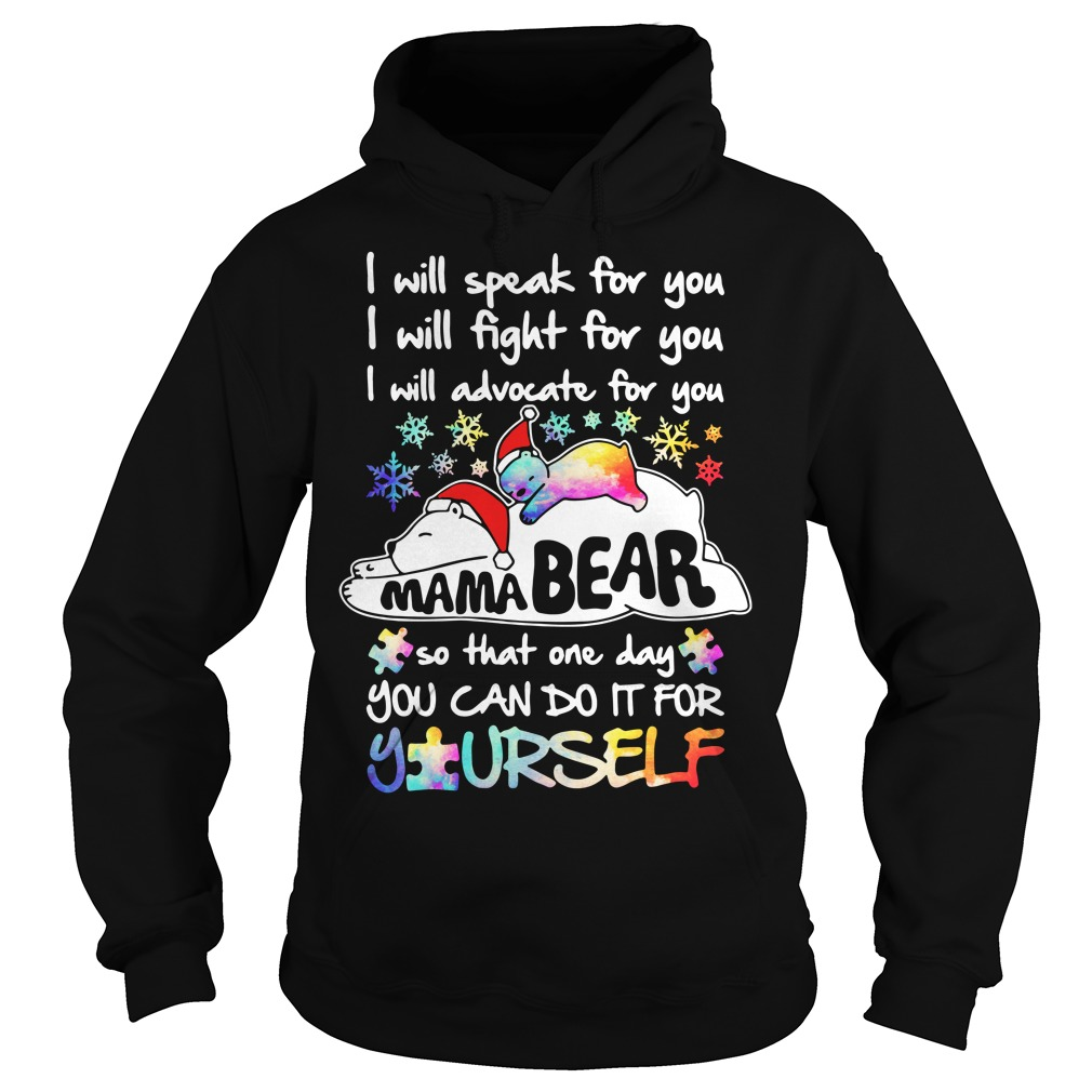 Mama bear I will speak for you so you can do it for yourself Hoodie
