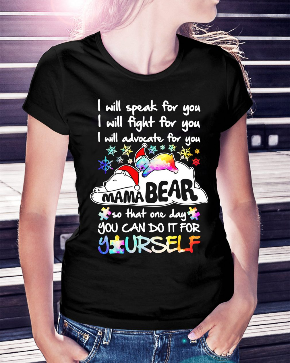 Mama bear I will speak for you so you can do it for yourself Ladies Tee