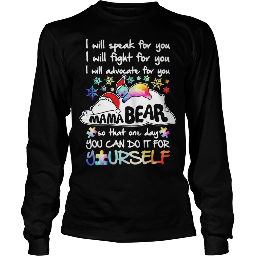 Mama bear I will speak for you so you can do it for yourself Longsleeve Tee