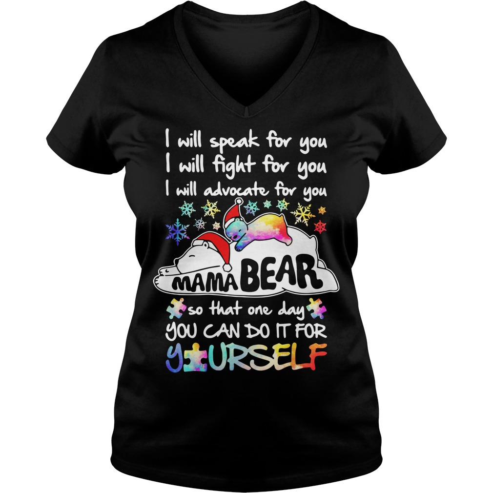 Mama bear I will speak for you so you can do it for yourself V-neck T-shirt