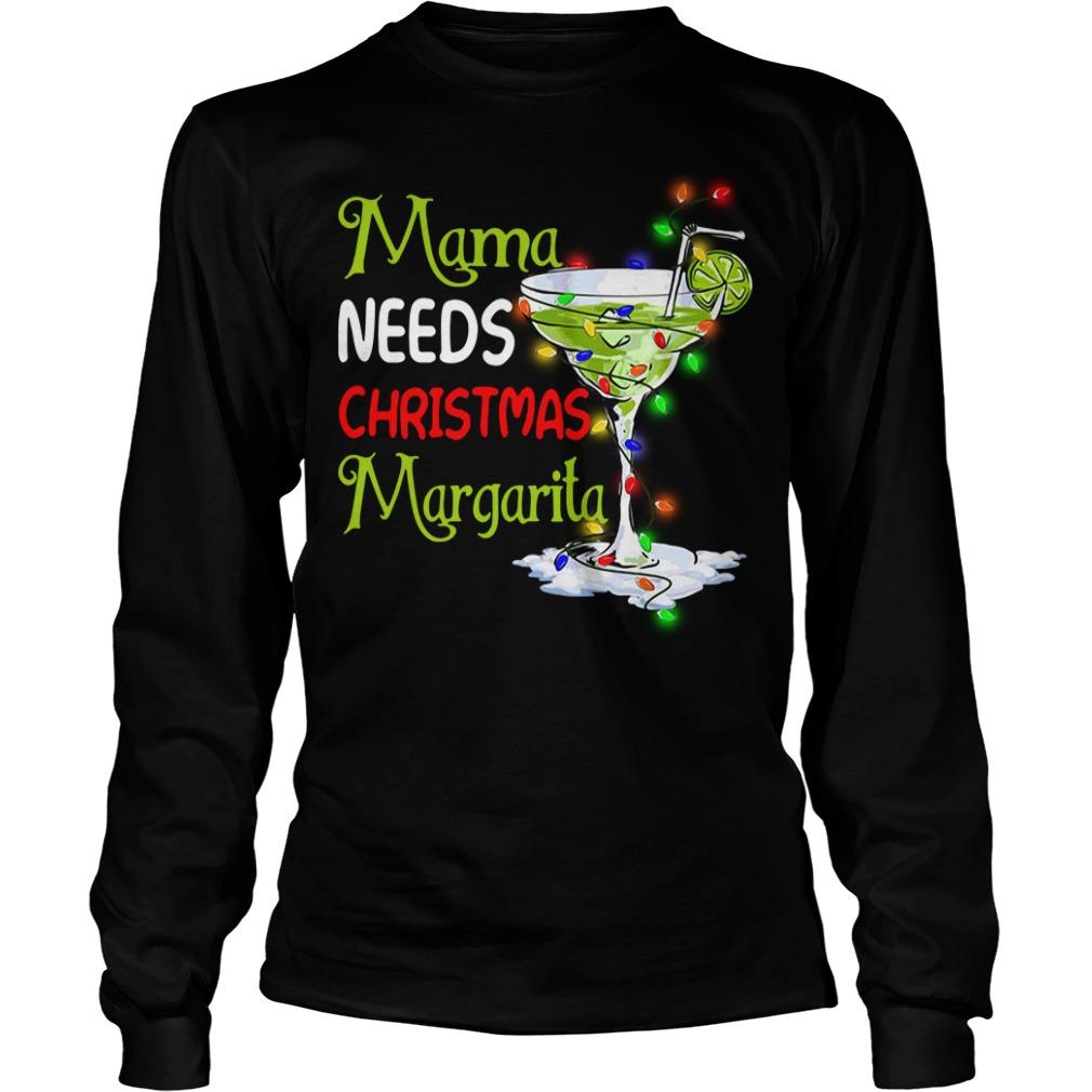Mama needs Christmas Margarita Longsleeve Tee