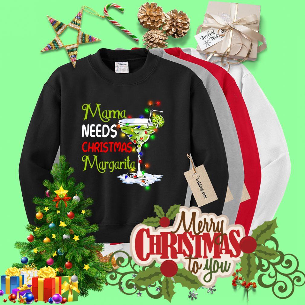 Mama needs Christmas Margarita shirt, sweater