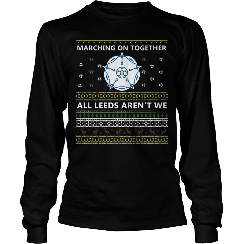 Marching on together all Leeds aren't we Longsleeve Tee