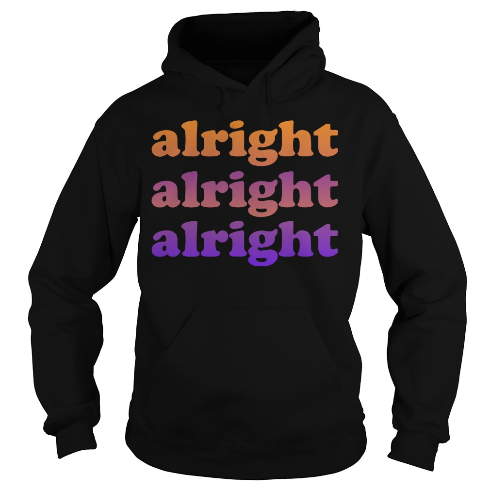 Matthew McConaughey alright alright alright Hoodie