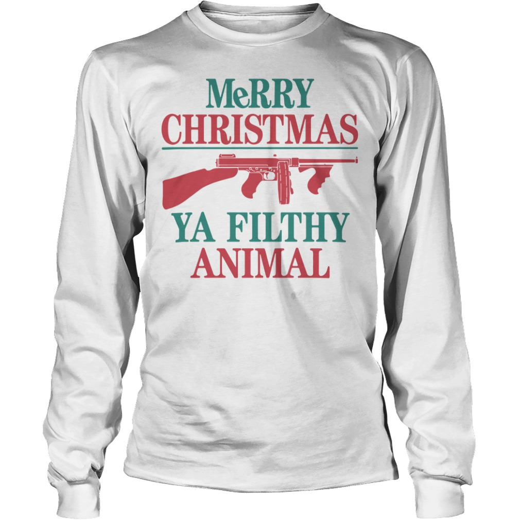 Merry Christmas ya filthy animal Longsleeve Tee