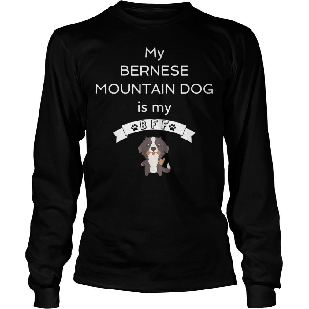 My Bernese mountain dog is my Bff Longsleeve Tee