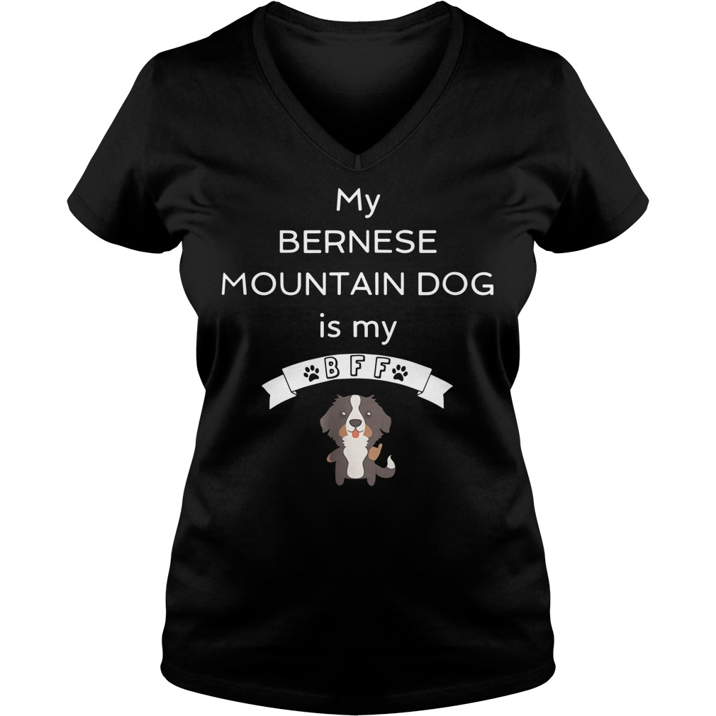My Bernese mountain dog is my Bff V-neck T-shirt
