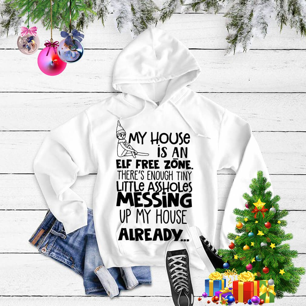 My house is an Elf free zone there's enough tiny little assholes Sweater