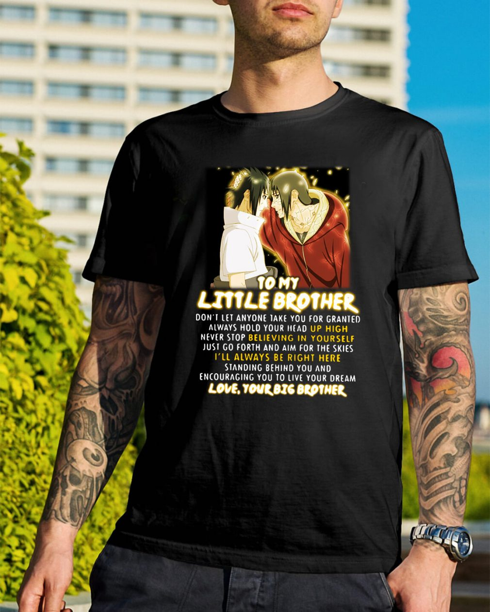 Naruto to my little brother don't let anyone take you for granted shirt