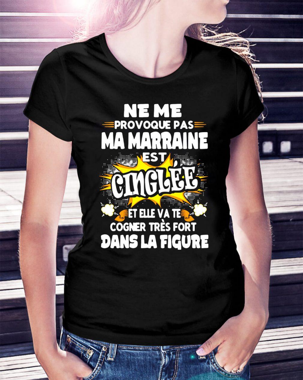Ne me provoque pas Ma Marraine est Cinglee et Elle VA Ladies Tee