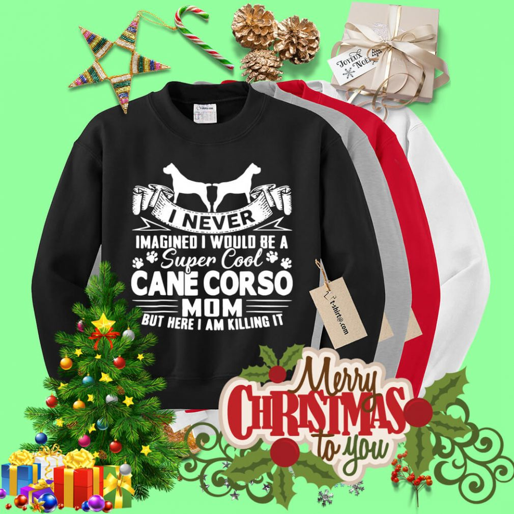 I never imagined I would be a super cool Cane Corso mom Sweater