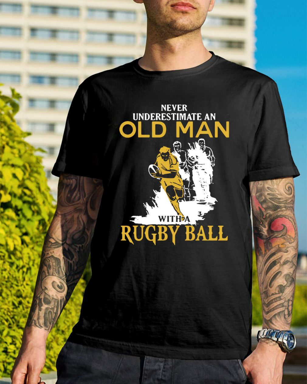 Never underestimate an old man with a Rugby ball shirt
