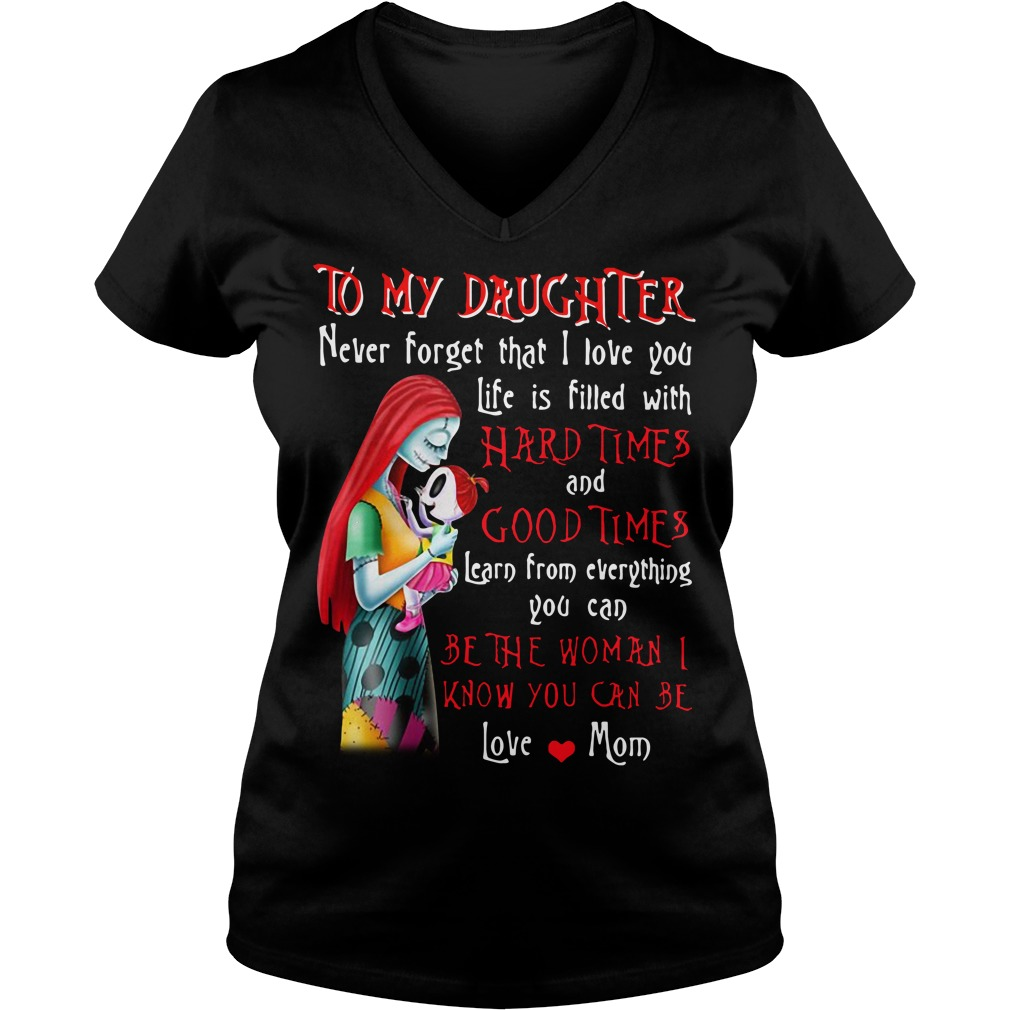 The Nightmare to my daughter never forget that I love you life is filled V-neck T-shirt